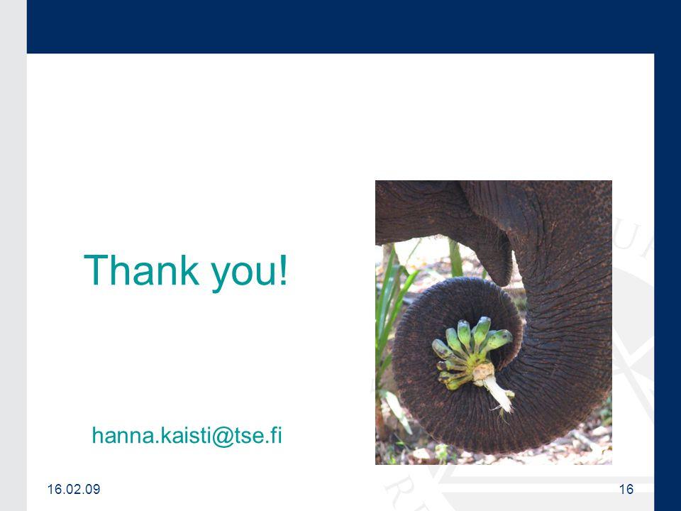 16.02.0916 Thank you! hanna.kaisti@tse.fi
