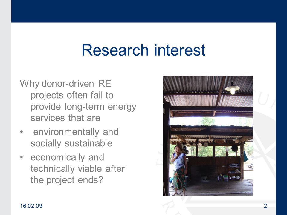 16.02.092 Research interest Why donor-driven RE projects often fail to provide long-term energy services that are environmentally and socially sustain