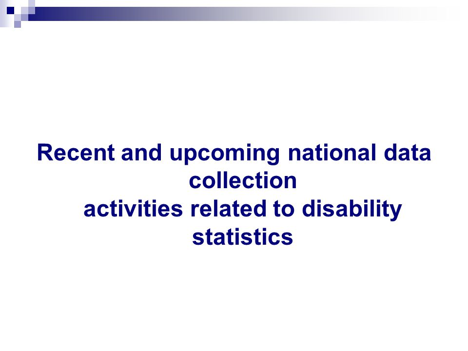 Recent and upcoming national data collection activities related to disability statistics