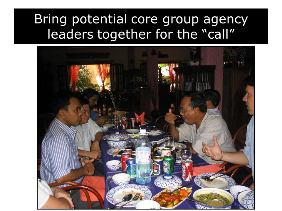 """Bring potential core group agency leaders together for the """"call"""""""