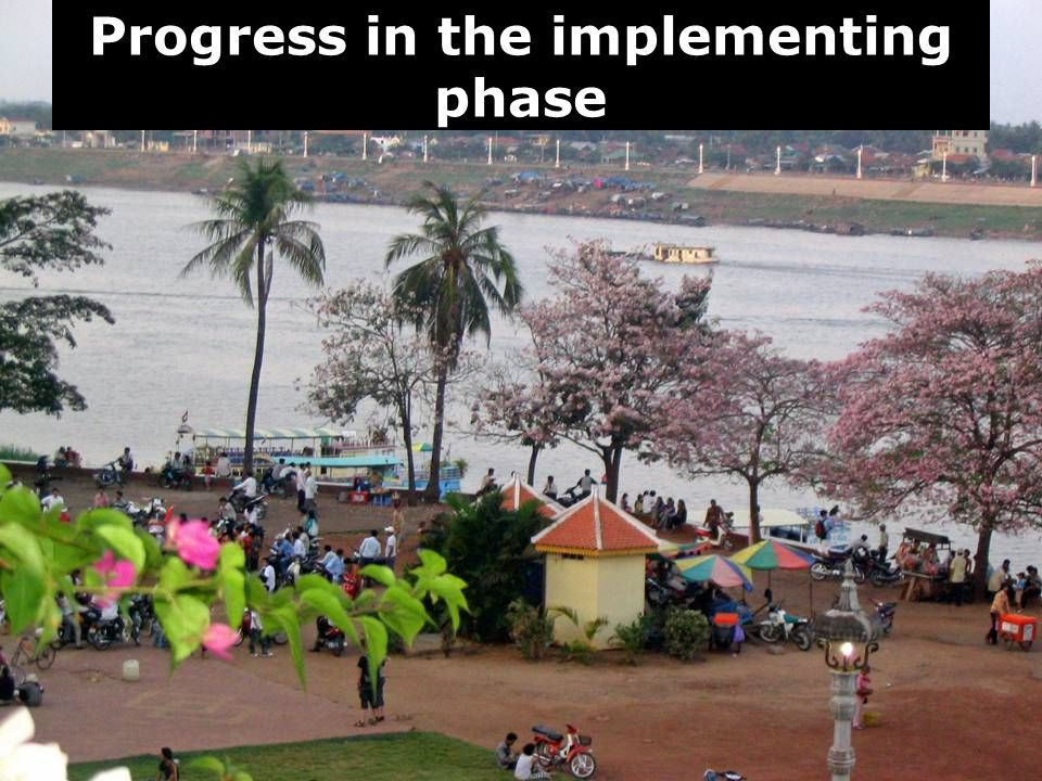 Progress in the implementing phase