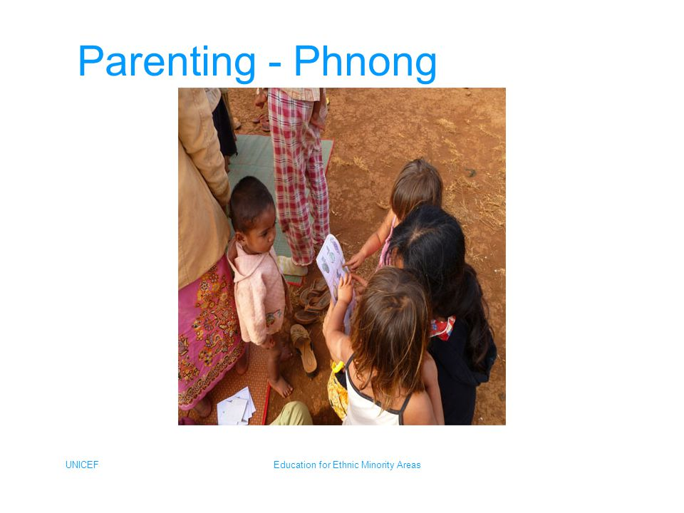 UNICEFEducation for Ethnic Minority Areas Parenting - Phnong