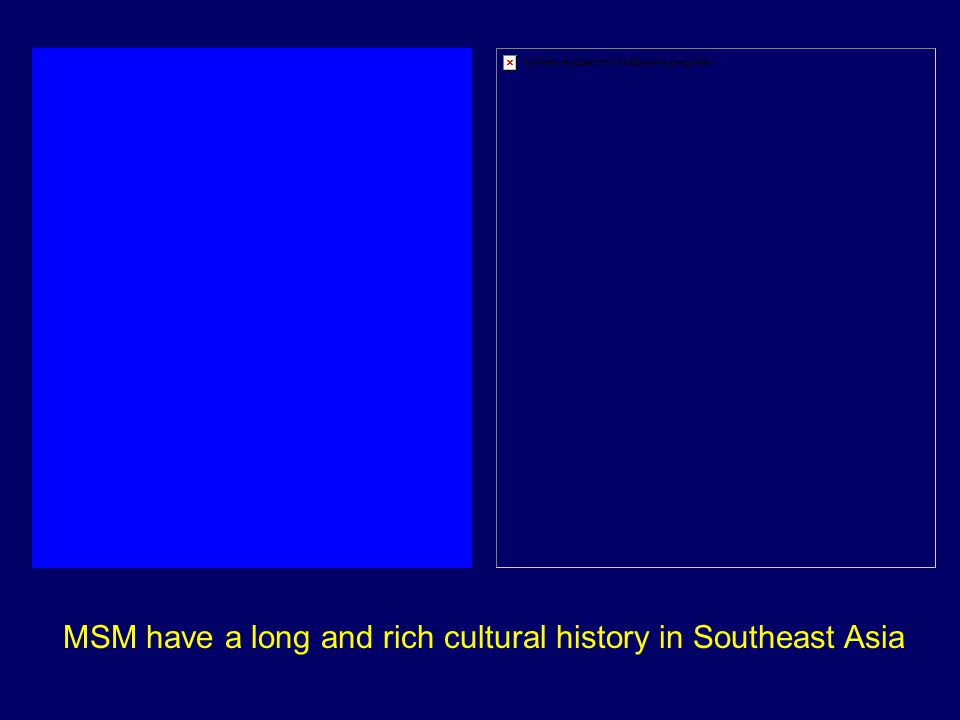 MSM have a long and rich cultural history in Southeast Asia