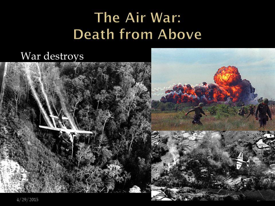 4/29/201517 War destroys