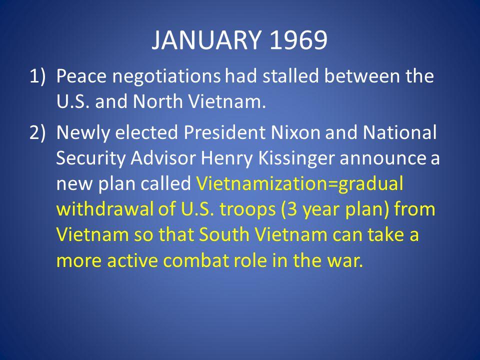 AUGUST 1969 1)First stage of Vietnamization begins=the first 25,000 U.S.