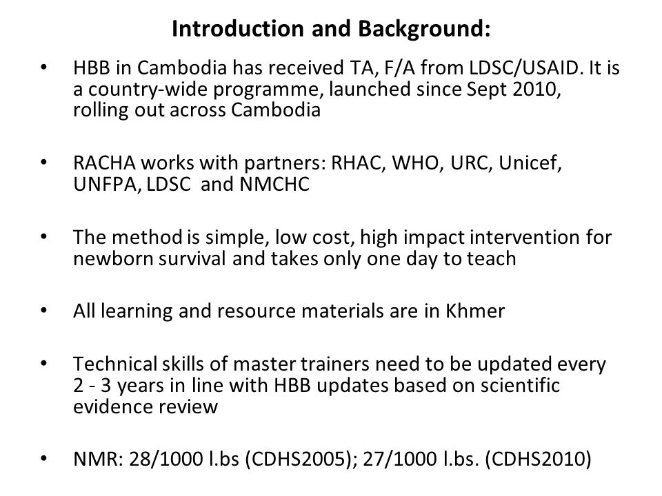 Introduction and Background: HBB in Cambodia has received TA, F/A from LDSC/USAID.