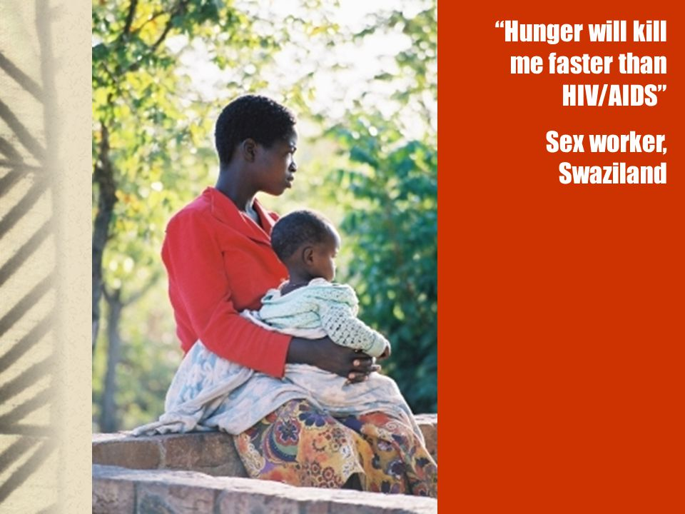 Hunger will kill me faster than HIV/AIDS Sex worker, Swaziland