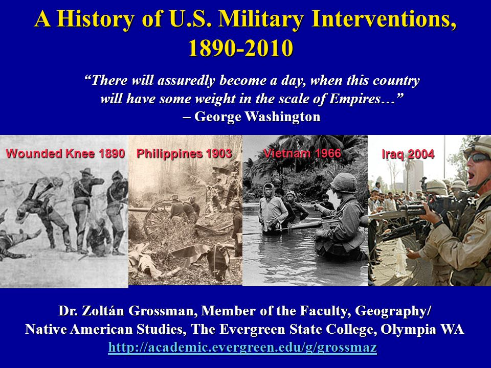 A History of U.S. Military Interventions, 1890-2010 1890-2010 Dr.