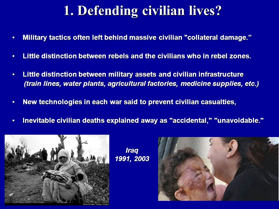 1. Defending civilian lives? 1. Defending civilian lives? Military tactics often left behind massive civilian