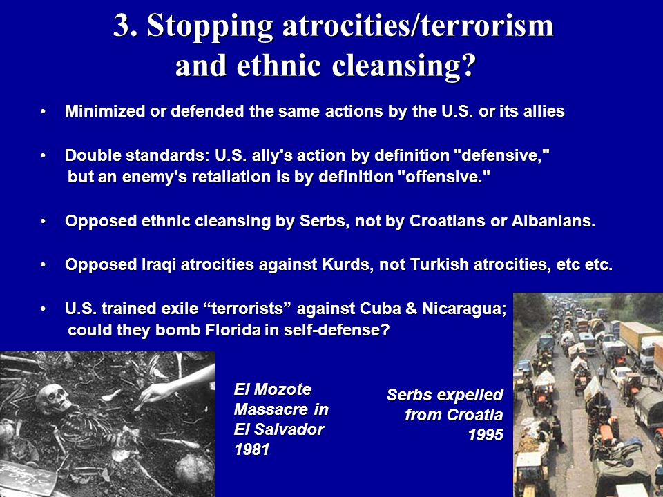 3. Stopping atrocities/terrorism 3. Stopping atrocities/terrorism and ethnic cleansing.