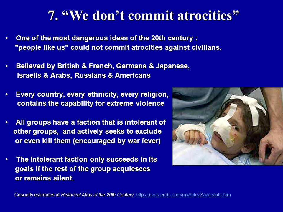 7. We don't commit atrocities 7.