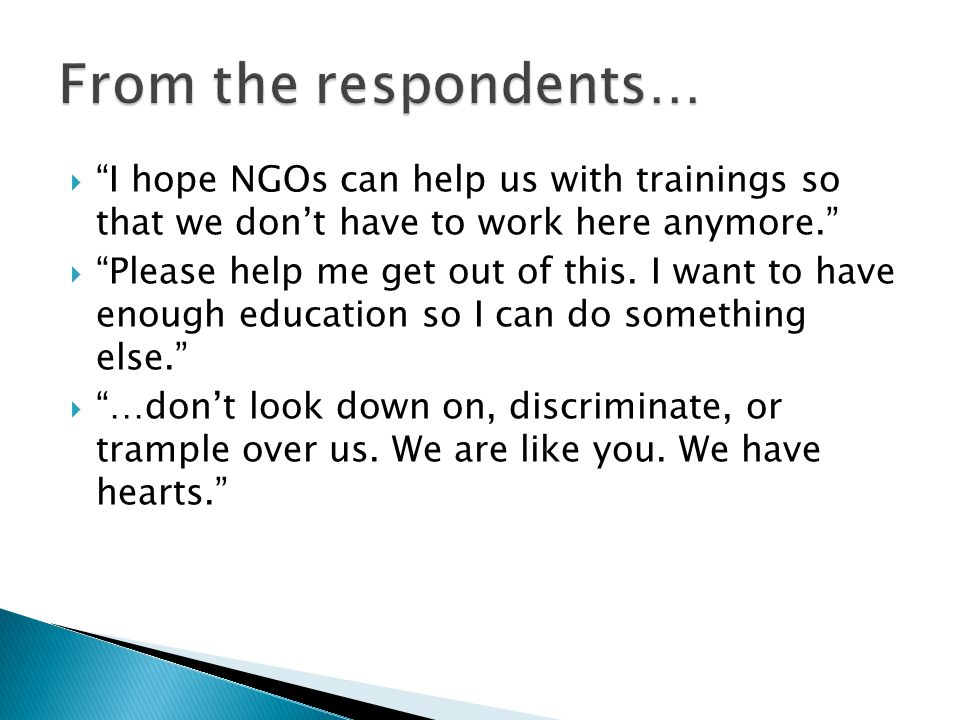""" """"I hope NGOs can help us with trainings so that we don't have to work here anymore.""""  """"Please help me get out of this. I want to have enough educat"""