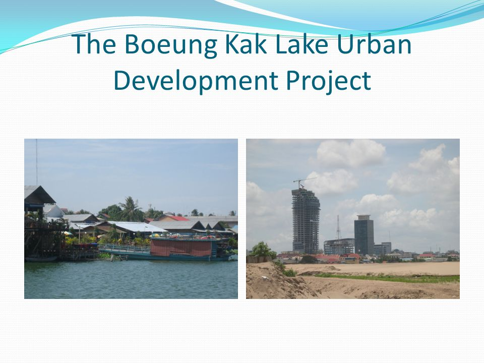 The Boeung Kak Lake Urban Development Project