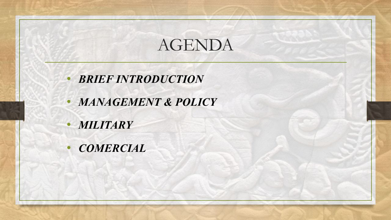 AGENDA BRIEF INTRODUCTION MANAGEMENT & POLICY MILITARY COMERCIAL