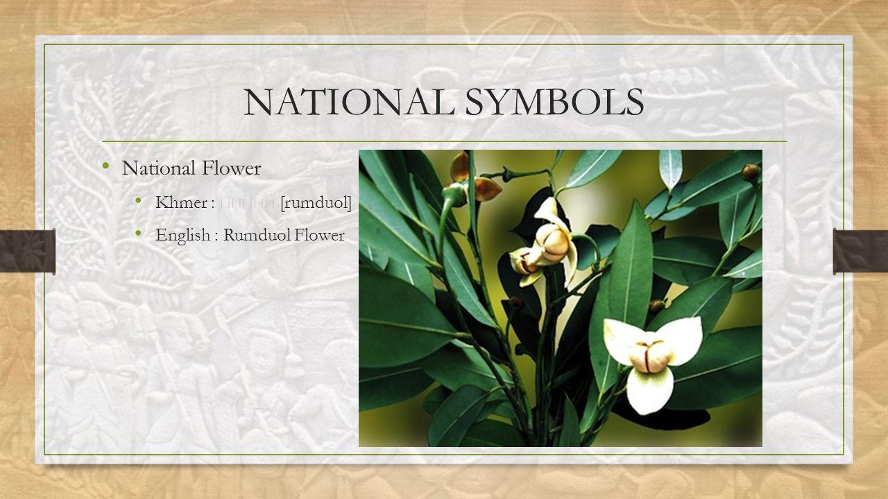 NATIONAL SYMBOLS National Flower Khmer : [rumduol] English : Rumduol Flower
