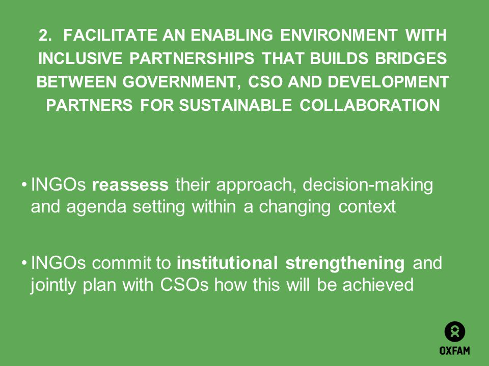 2.FACILITATE AN ENABLING ENVIRONMENT WITH INCLUSIVE PARTNERSHIPS THAT BUILDS BRIDGES BETWEEN GOVERNMENT, CSO AND DEVELOPMENT PARTNERS FOR SUSTAINABLE