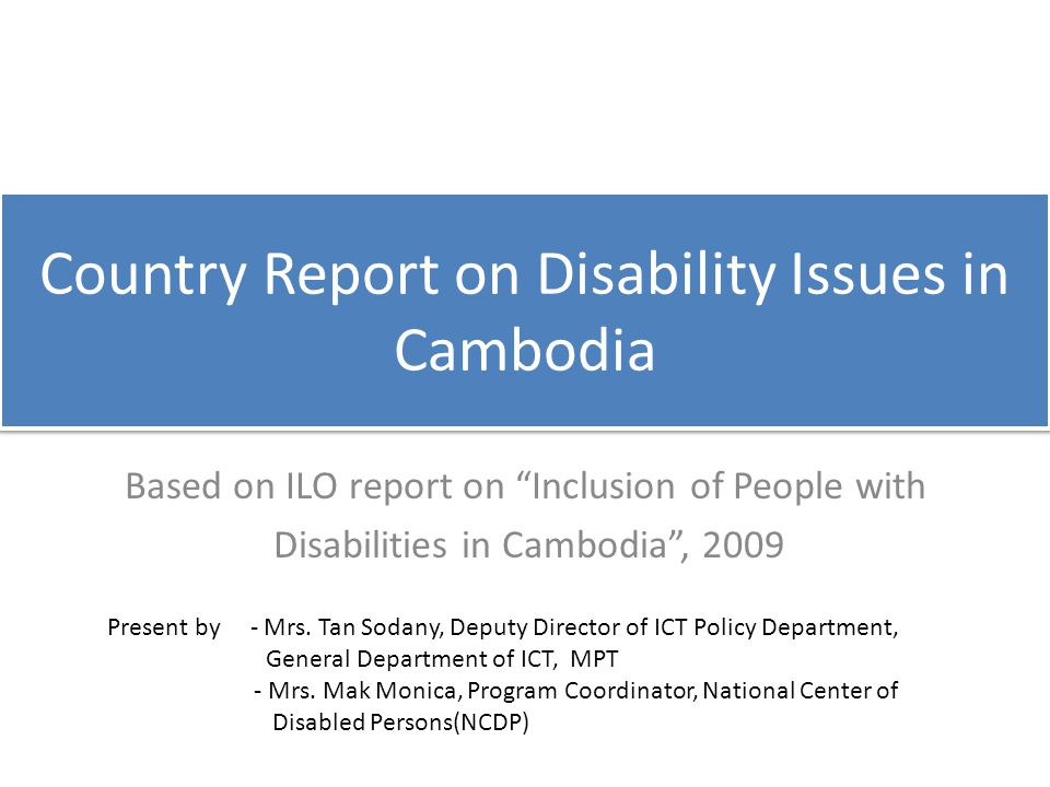Disabled Population in Cambodia According to 2008 consensus, the total disabled population is 192,583 persons.