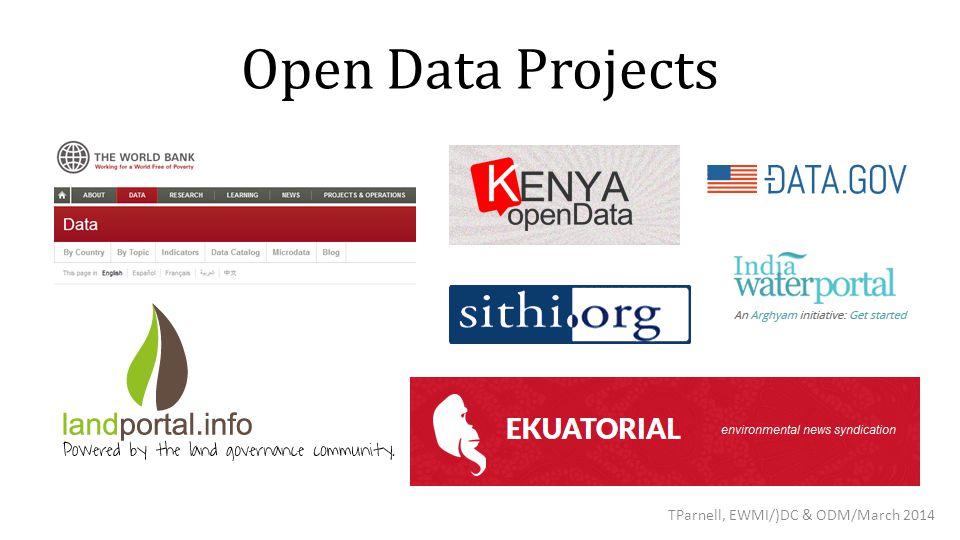 Open Data Projects TParnell, EWMI/)DC & ODM/March 2014
