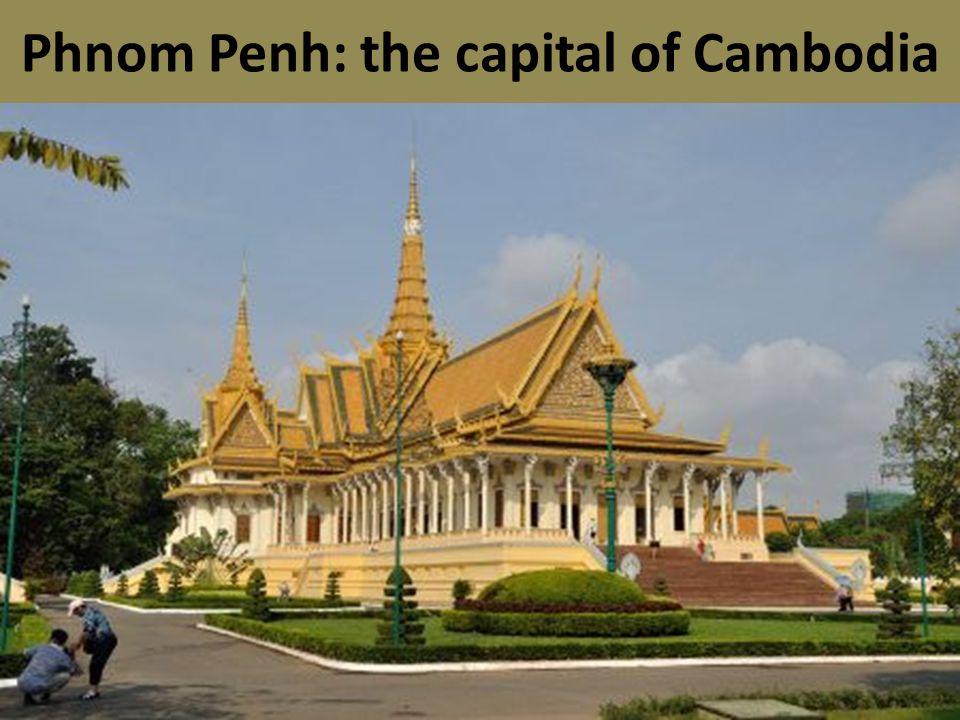 Phnom Penh: the capital of Cambodia