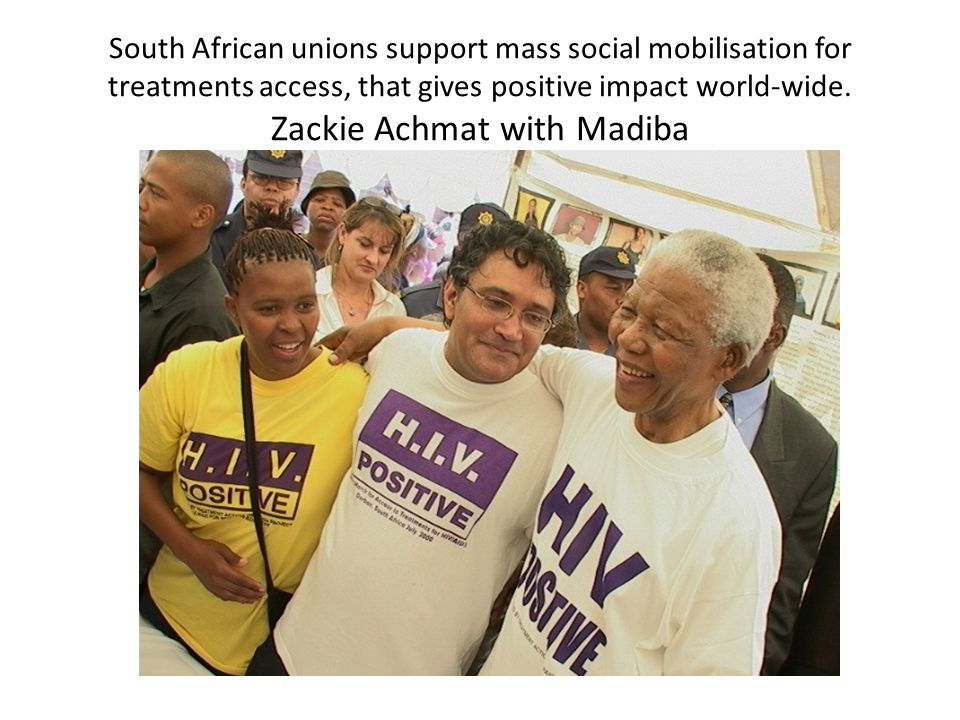 South African unions support mass social mobilisation for treatments access, that gives positive impact world-wide.