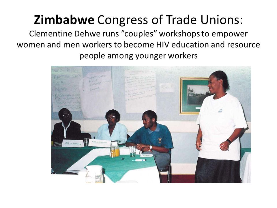 Zimbabwe Congress of Trade Unions: Clementine Dehwe runs couples workshops to empower women and men workers to become HIV education and resource people among younger workers