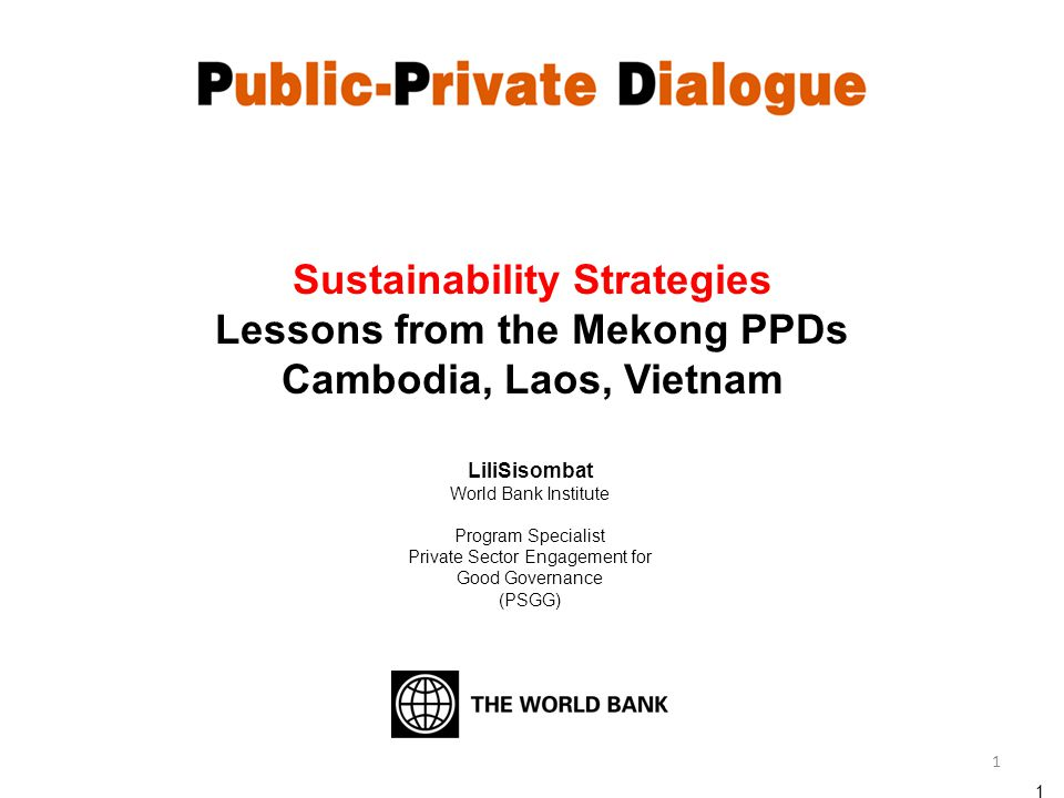 LiliSisombat World Bank Institute Program Specialist Private Sector Engagement for Good Governance (PSGG) 1 Sustainability Strategies Lessons from the