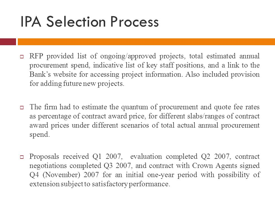 IPA Selection Process  RFP provided list of ongoing/approved projects, total estimated annual procurement spend, indicative list of key staff positio