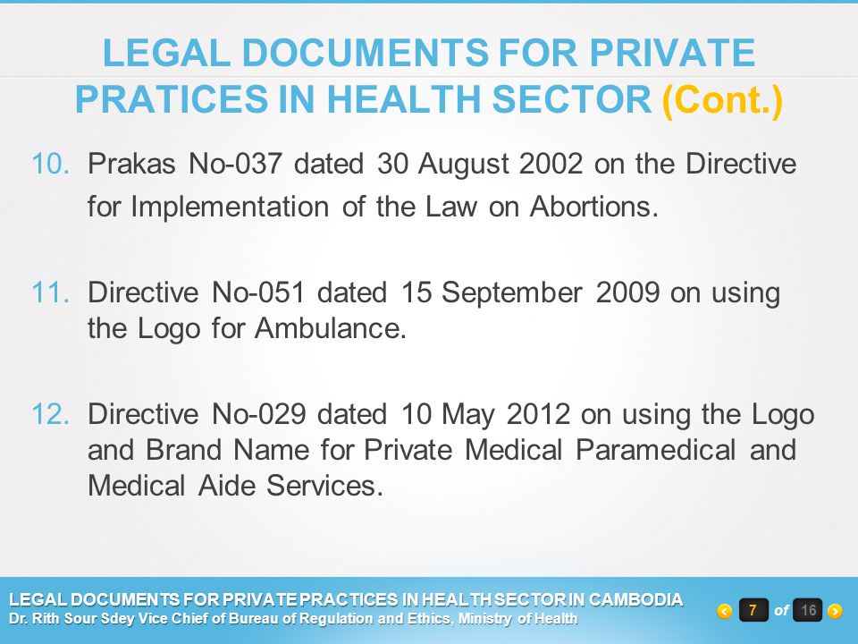 10.Prakas No-037 dated 30 August 2002 on the Directive for Implementation of the Law on Abortions. 11.Directive No-051 dated 15 September 2009 on usin