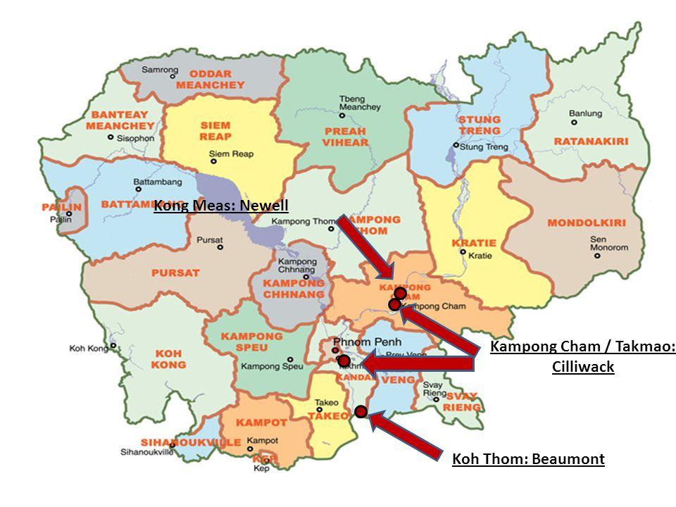 Koh Thom: Beaumont Kampong Cham / Takmao: Cilliwack Kong Meas: Newell