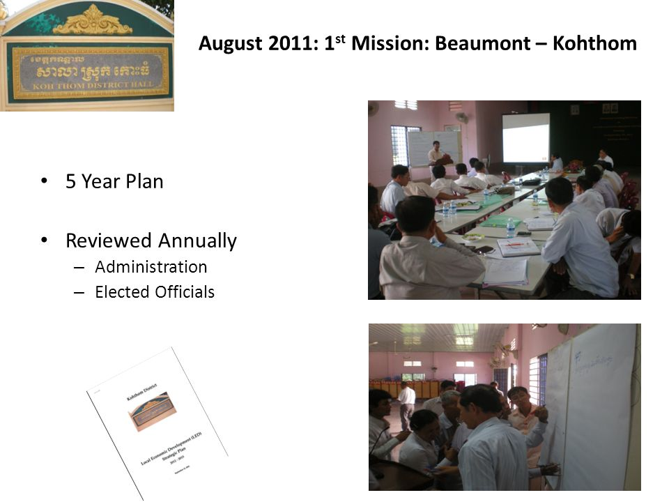 5 Year Plan Reviewed Annually – Administration – Elected Officials August 2011: 1 st Mission: Beaumont – Kohthom