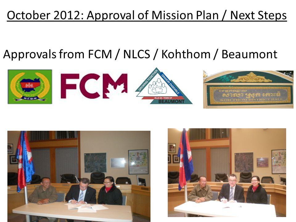 October 2012: Approval of Mission Plan / Next Steps Approvals from FCM / NLCS / Kohthom / Beaumont