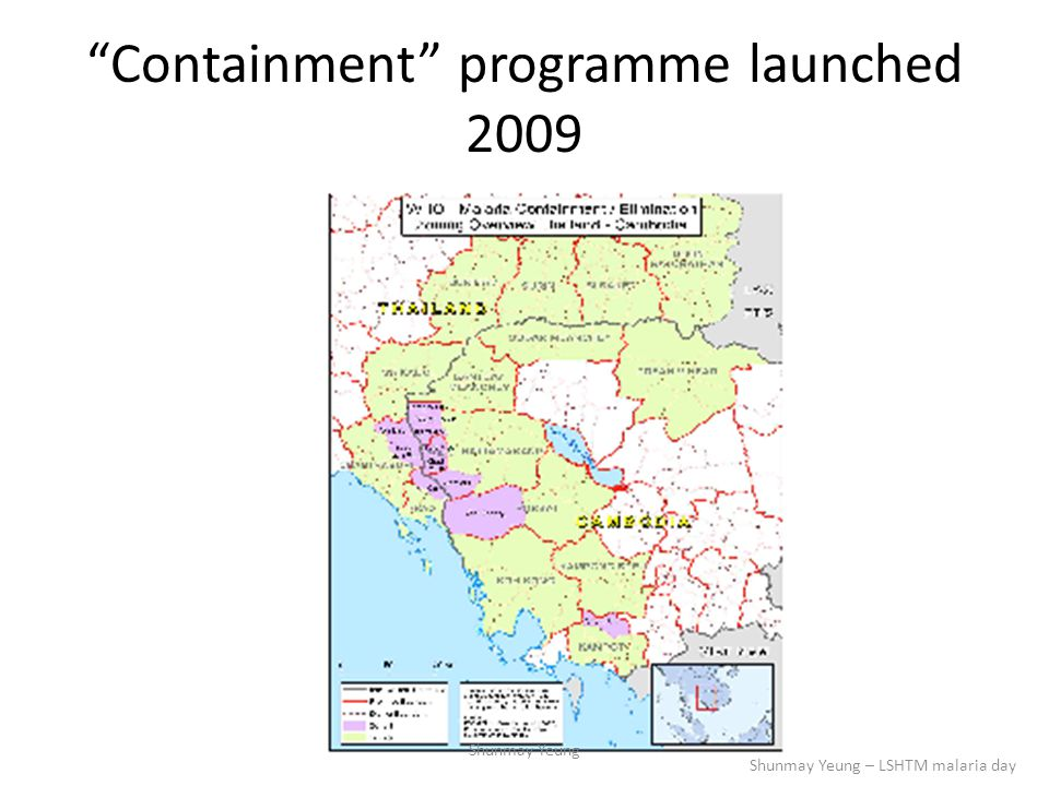 """Containment"" programme launched 2009 Shunmay Yeung Shunmay Yeung – LSHTM malaria day"