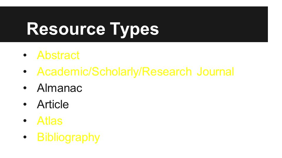 Resource Types Abstract Academic/Scholarly/Research Journal Almanac Article Atlas Bibliography