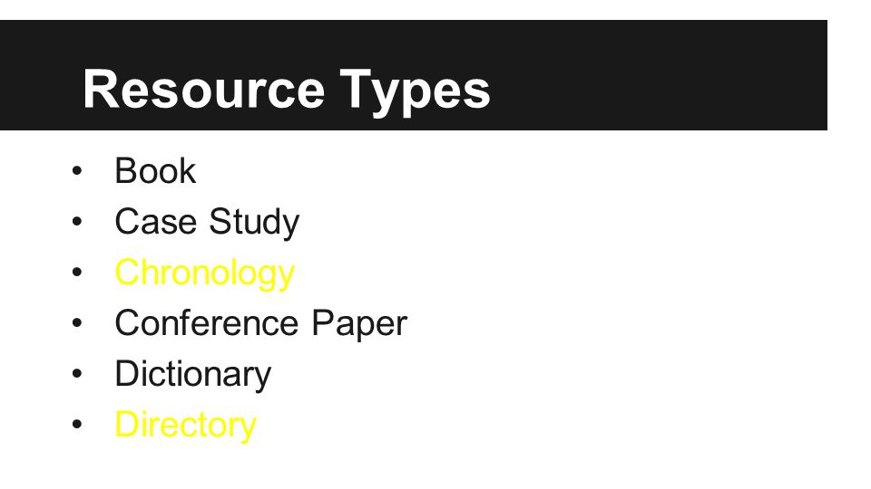 Resource Types Book Case Study Chronology Conference Paper Dictionary Directory