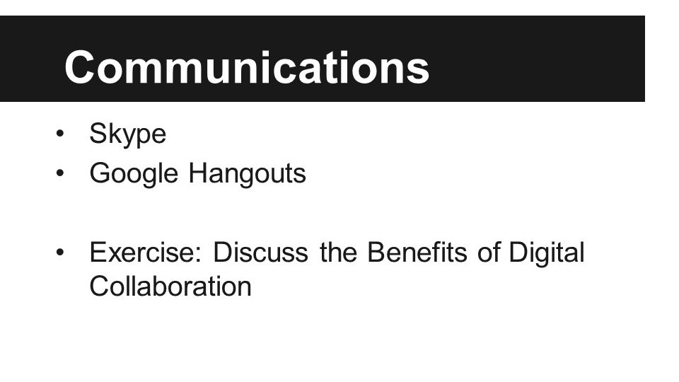 Communications Skype Google Hangouts Exercise: Discuss the Benefits of Digital Collaboration