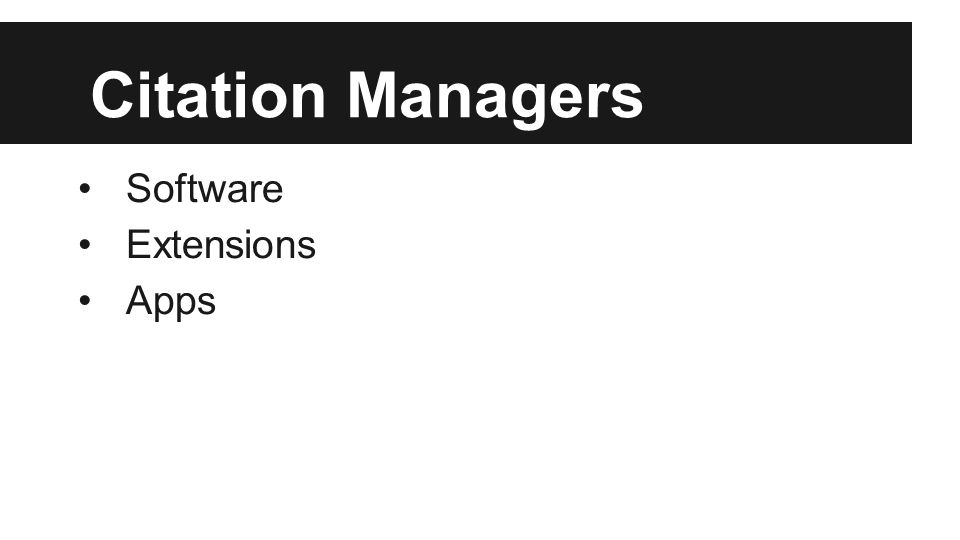 Citation Managers Software Extensions Apps