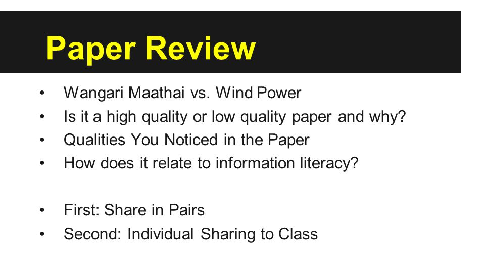 Paper Review Wangari Maathai vs. Wind Power Is it a high quality or low quality paper and why.