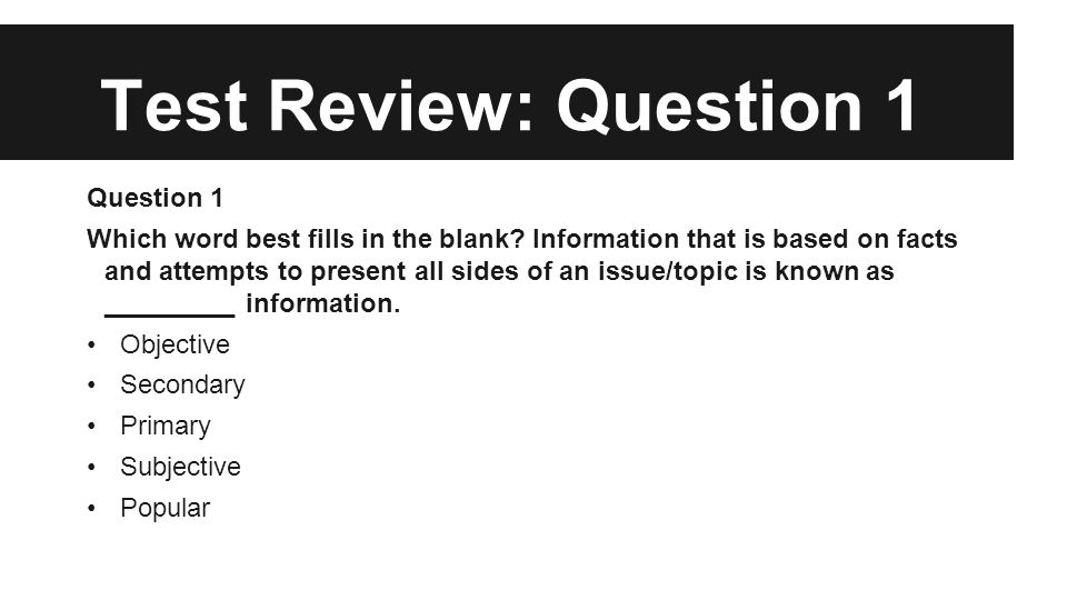 Test Review: Question 1 Question 1 Which word best fills in the blank.