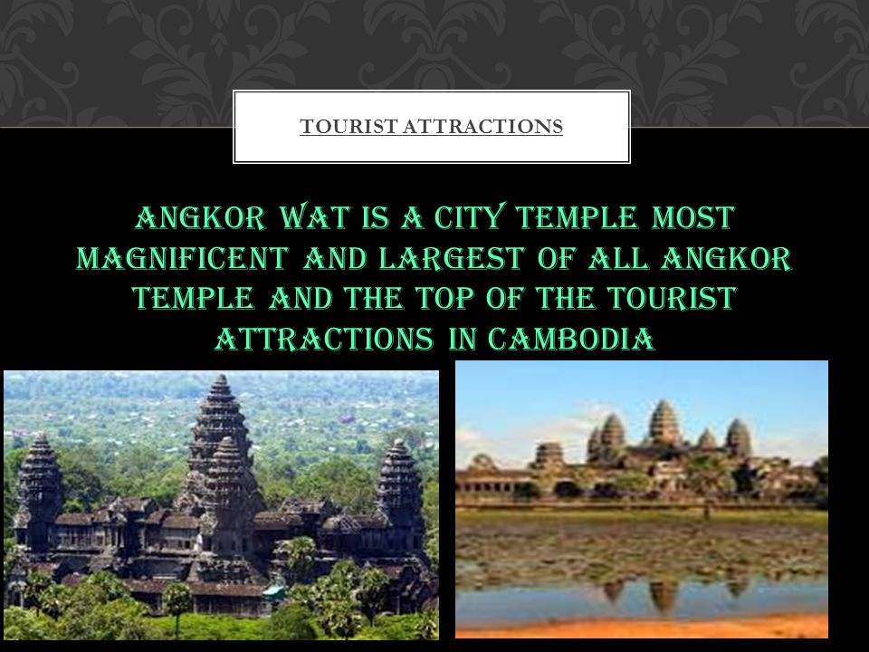 Angkor Wat is a city temple most magnificent and largest of all Angkor temple and the top of the tourist attractions in Cambodia TOURIST ATTRACTIONS