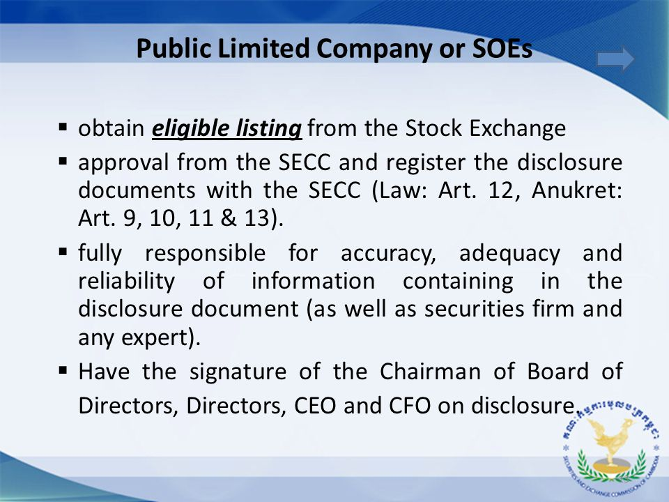  obtain eligible listing from the Stock Exchange  approval from the SECC and register the disclosure documents with the SECC (Law: Art. 12, Anukret: