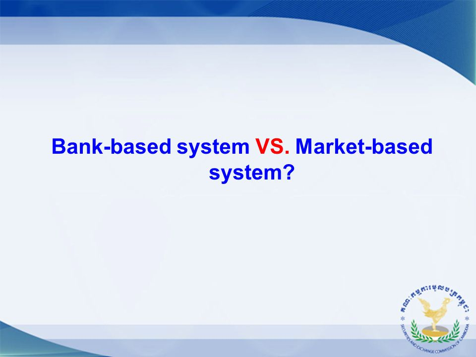 Bank-based system VS. Market-based system?