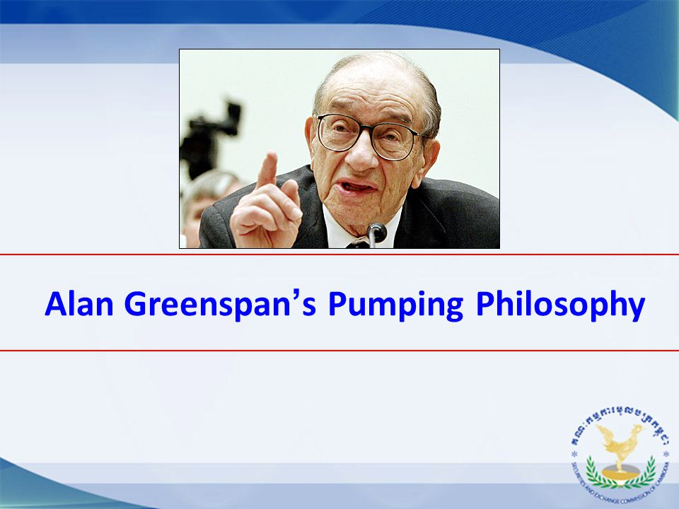 Alan Greenspan ' s Pumping Philosophy