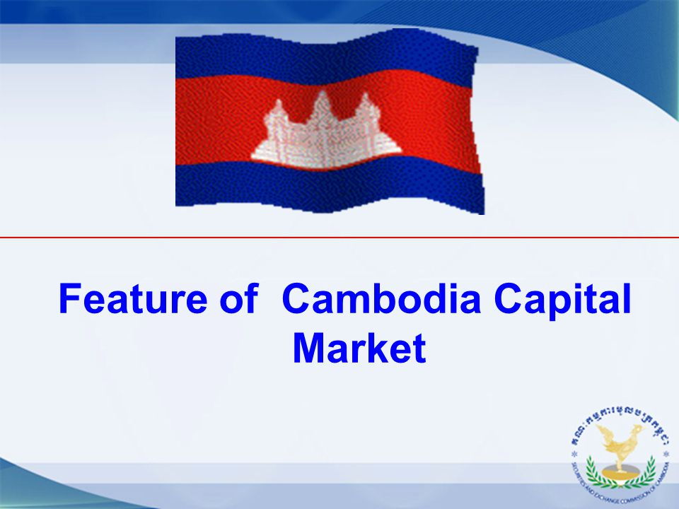 Feature of Cambodia Capital Market