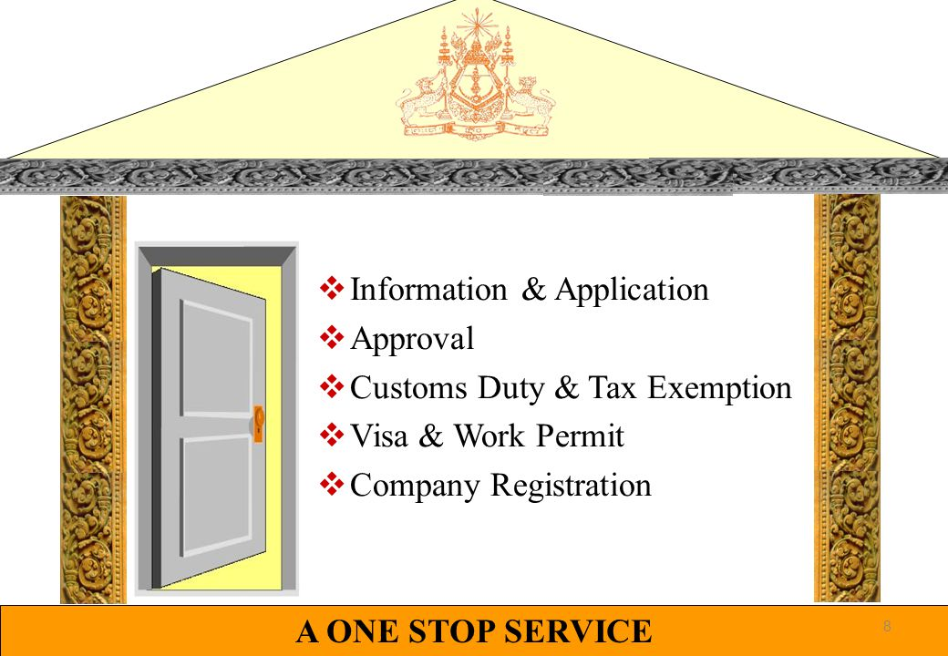  Information & Application  Approval  Customs Duty & Tax Exemption  Visa & Work Permit  Company Registration A ONE STOP SERVICE 8