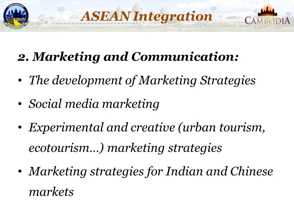 2. Marketing and Communication: The development of Marketing Strategies Social media marketing Experimental and creative (urban tourism, ecotourism…)