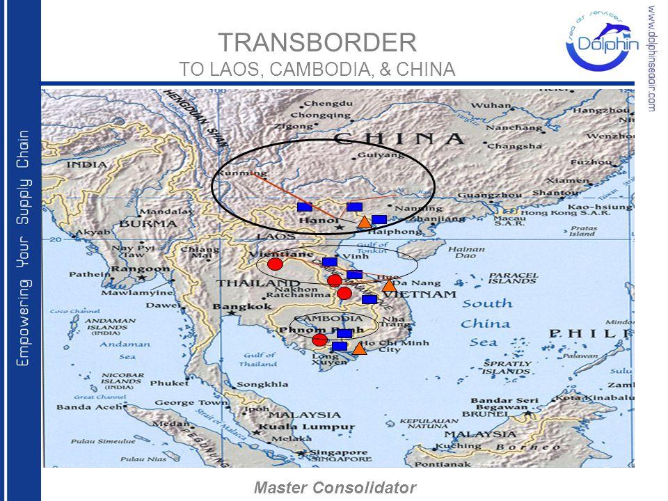 TRANSBORDER TO LAOS, CAMBODIA, & CHINA Master Consolidator