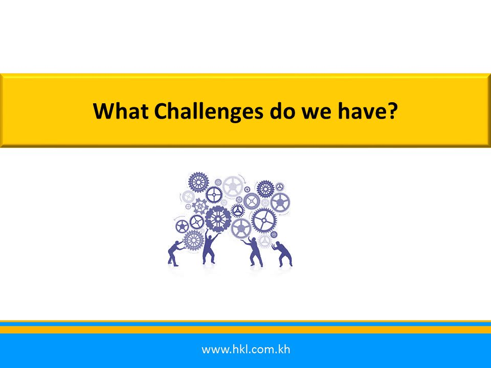 What Challenges do we have?