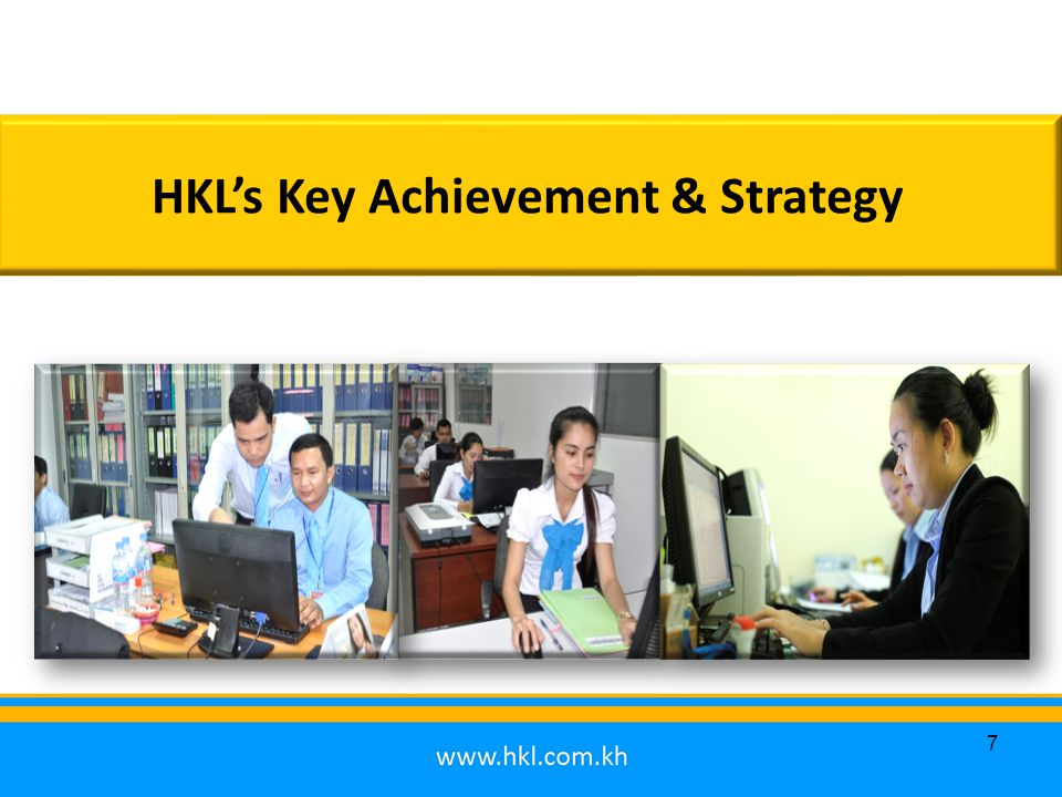 HKL's Profile and Highlight -HKL is MFI and MDI licensed operating in Cambodia country wide, providing financial services to the low income people.