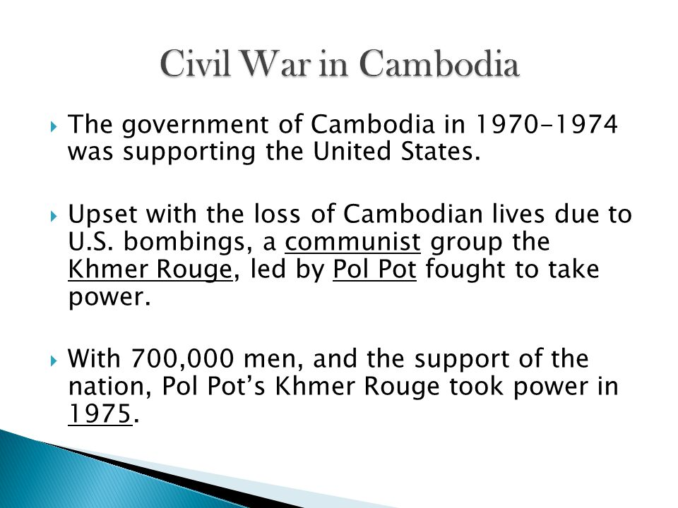  The government of Cambodia in 1970-1974 was supporting the United States.