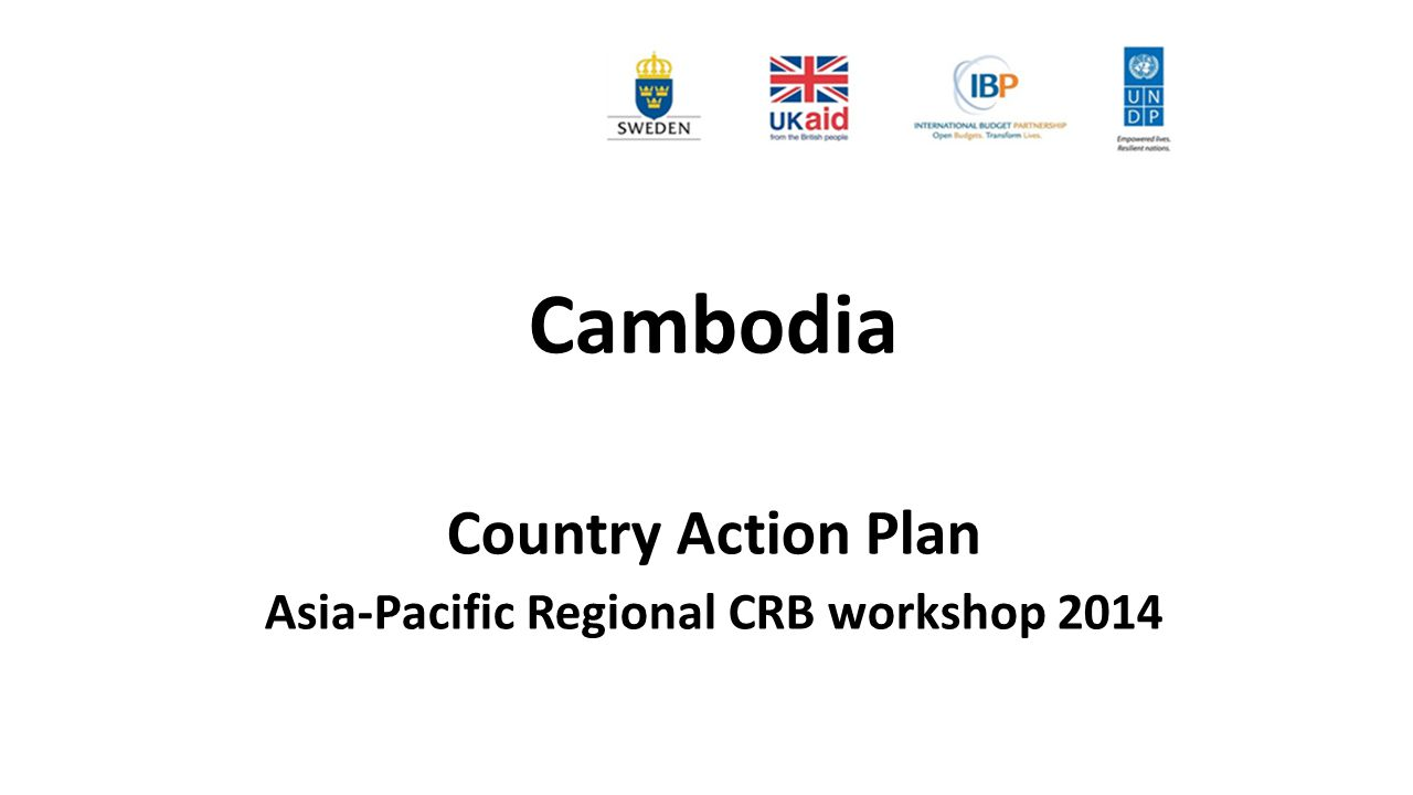 Cambodia Country Action Plan Asia-Pacific Regional CRB workshop 2014